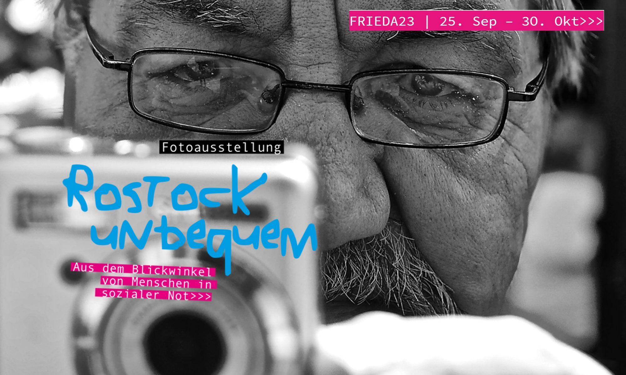 Rostock unbequem, 25. September - 30. Oktober in der FRIEDA 23